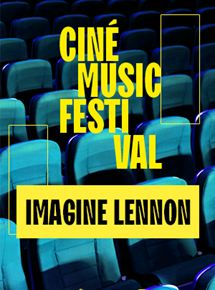 Ciné Music Festival : Imagine Lennon - 1972 DVDRIP 2019 Film Streaming